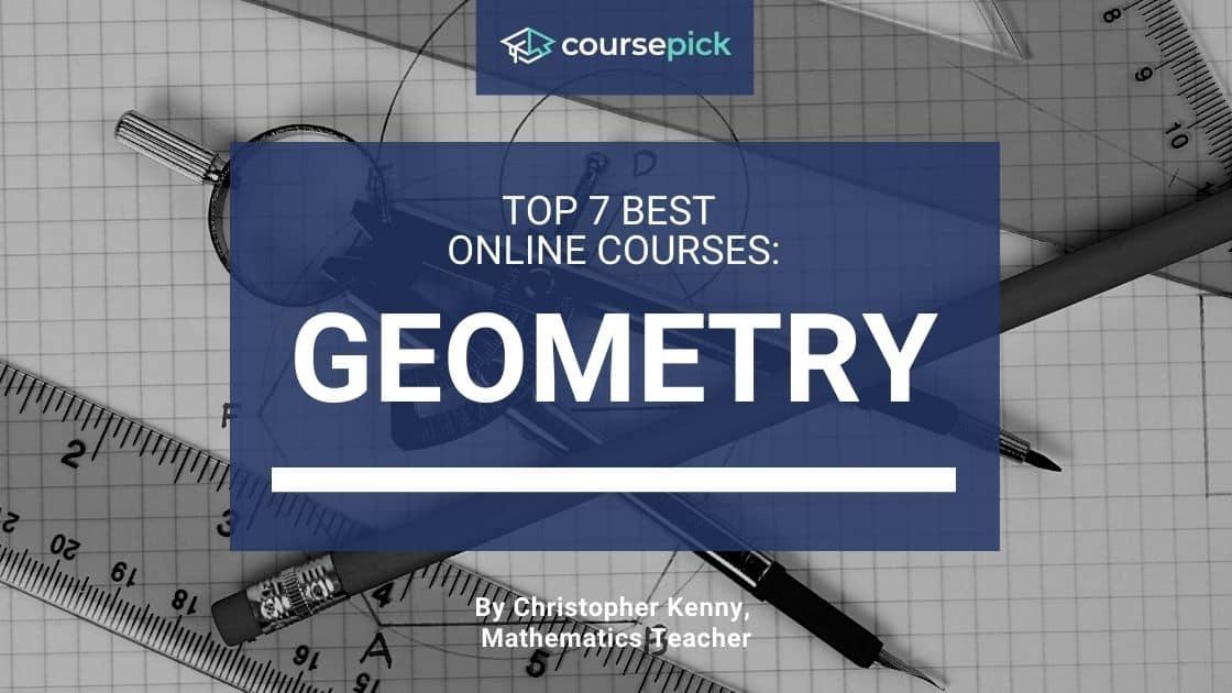 Top 7 Best Geometry Courses (Online)