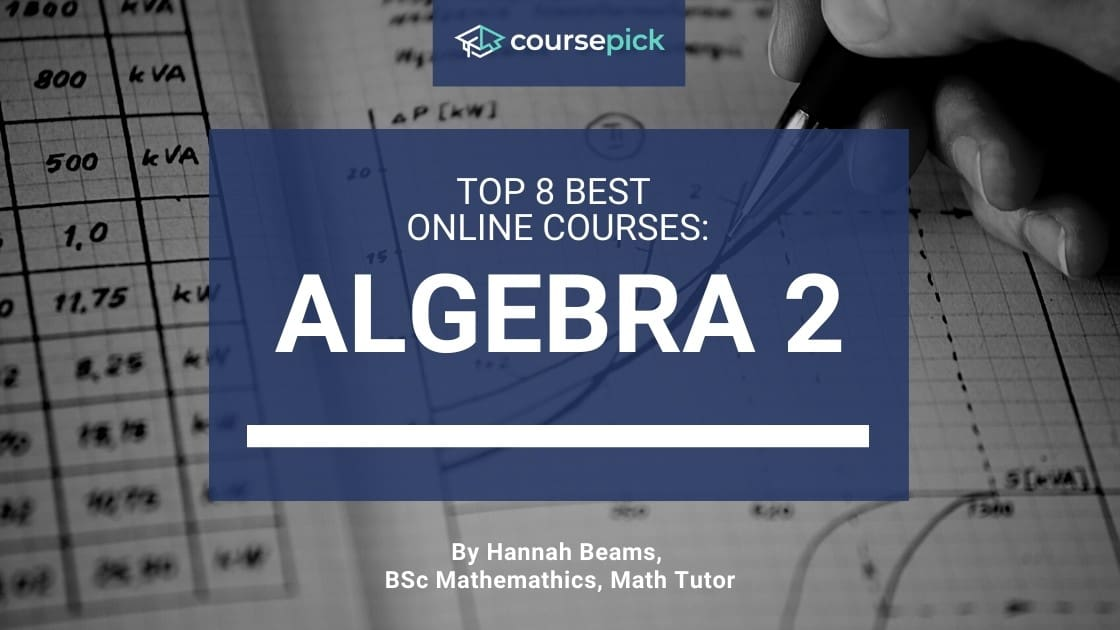 Top 8 Best Algebra 2 Courses (Online)